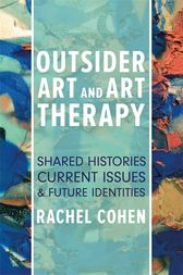 Outsider Art and Art Therapy by Rachel Cohen
