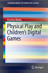 Physical Play and Children's Digital Games by Krystina Madej