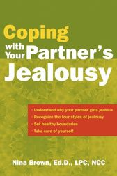 Coping With Your Partner's Jealousy by Nina W Brown
