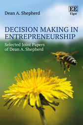 Decision Making in Entrepreneurship by Dean A. Shepherd