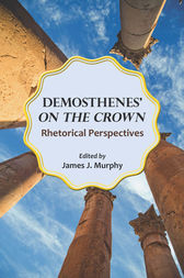 Demosthenes' On the Crown by James J. Murphy