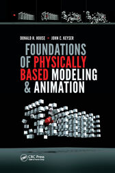 Foundations of Physically Based Modeling and Animation by Donald House