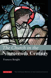 Church in the Nineteenth Century, The by Frances Knight
