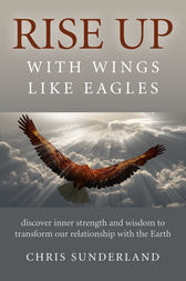 Rise Up - with Wings Like Eagles by Chris Sunderland