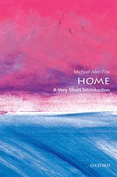 Home: A Very Short Introduction by Michael Allen Fox