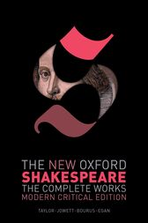 The New Oxford Shakespeare: Modern Critical Edition by William Shakespeare