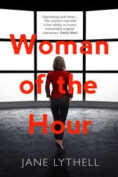 Woman of the Hour by Jane Lythell