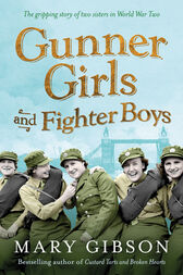 Gunner Girls and Fighter Boys by Mary Gibson