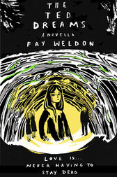 The Ted Dreams by Fay Weldon