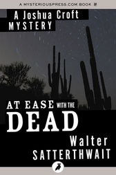 At Ease with the Dead by Walter Satterthwait