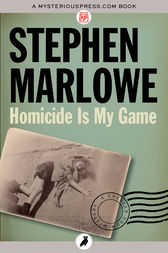 Homicide Is My Game by Stephen Marlowe