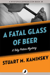 A Fatal Glass of Beer by Stuart M. Kaminsky