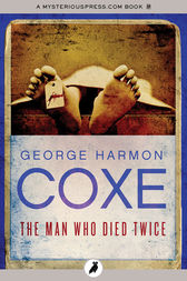 The Man Who Died Twice by George Harmon Coxe