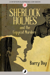Sherlock Holmes and the Copycat Murders by Barry Day