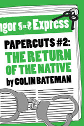 Papercuts 2: The Return of the Native by Colin Bateman