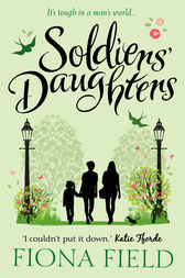 Soldiers' Daughters by Fiona Field
