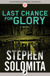 Last Chance for Glory by Stephen Solomita