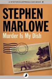 Murder Is My Dish by Stephen Marlowe