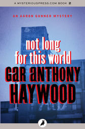 Not Long for This World by Gar Anthony Haywood