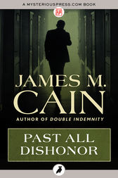 Past All Dishonor by James M. Cain