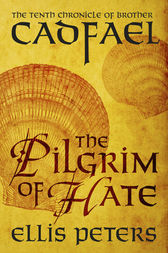 The Pilgrim Of Hate by Ellis Peters