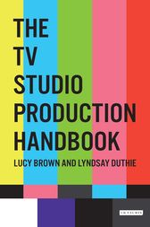 The TV Studio Production Handbook by Lucy Brown