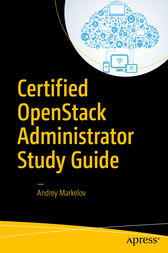 Certified OpenStack Administrator Study Guide by Andrey Markelov