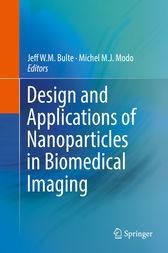 Design and Applications of Nanoparticles in Biomedical Imaging by Jeff W.M. Bulte