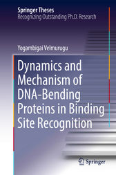 Dynamics and Mechanism of DNA-Bending Proteins in Binding Site Recognition by Yogambigai Velmurugu