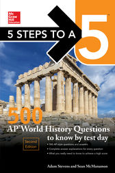 5 Steps to a 5: 500 AP World History Questions to Know by Test Day, Second Edition by Adam Stevens