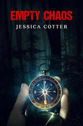 Empty Chaos by Jessica Cotter