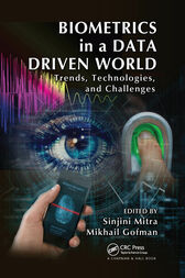 Biometrics in a Data Driven World by Sinjini Mitra