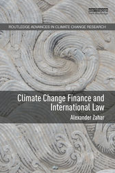 Climate Change Finance and International Law by Alexander Zahar
