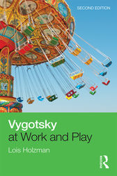 Vygotsky at Work and Play by Lois Holzman