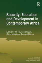 Security, Education and Development in Contemporary Africa by M. Raymond Izarali