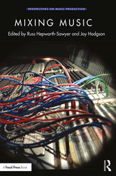 Mixing Music by Russ Hepworth-Sawyer