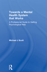 Towards a Mental Health System that Works by Michael J Scott