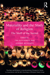 Materiality and the Study of Religion by Tim Hutchings