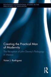 Creating the Practical Man of Modernity by Victor J. Rodriguez