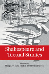 Shakespeare and Textual Studies by Margaret Jane Kidnie