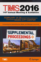 TMS 2016 145th Annual Meeting & Exhibition, Annual Meeting Supplemental Proceedings by Metals & Materials Society (TMS) The Minerals