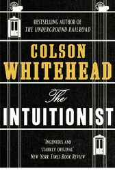 The Intuitionist by Colson Whitehead