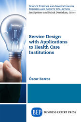 Service Design with Applications to Health Care Institutions by Oscar Barros