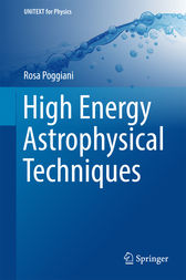 High Energy Astrophysical Techniques by Rosa Poggiani