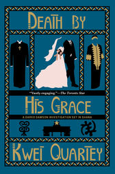 Death by His Grace by Kwei Quartey