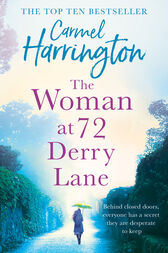 The Woman at 72 Derry Lane: A gripping, emotional page turner that will make you laugh and cry by Carmel Harrington