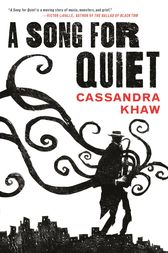 A Song for Quiet by Cassandra Khaw