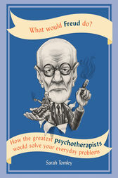 What Would Freud Do? by Sarah Tomley