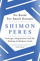 No Room for Small Dreams by Shimon Peres