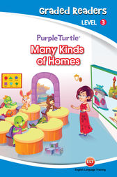 Many Kinds of Homes (Purple Turtle, English Graded Readers, Level 3) by Imogen Kingsley